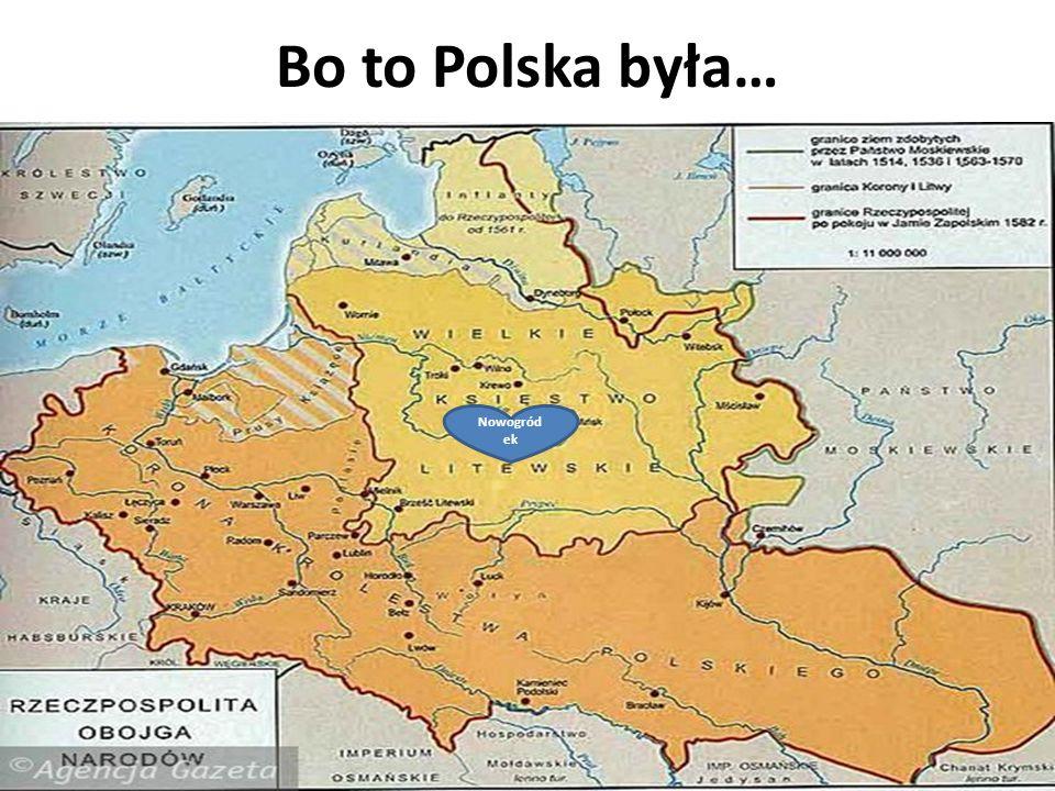 Bo to Polska była… Nowogród ek