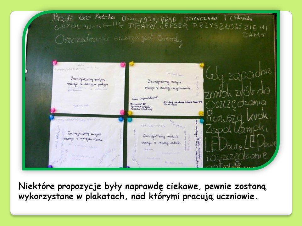 Niektóre propozycje były naprawdę ciekawe, pewnie zostaną wykorzystane w plakatach, nad którymi pracują uczniowie.