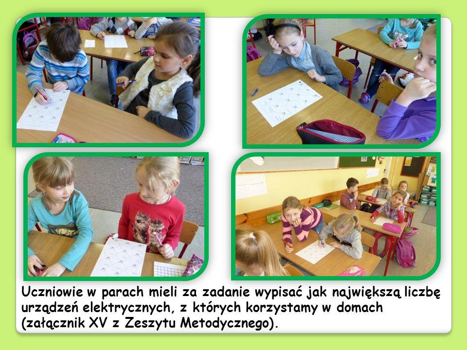 Uczniowie w parach mieli za zadanie wypisać jak największą liczbę urządzeń elektrycznych, z których korzystamy w domach (załącznik XV z Zeszytu Metody