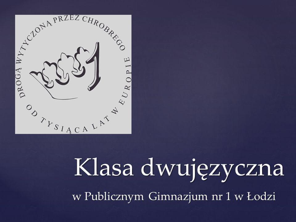 { Klasa dwujęzyczna w Publicznym Gimnazjum nr 1 w Łodzi
