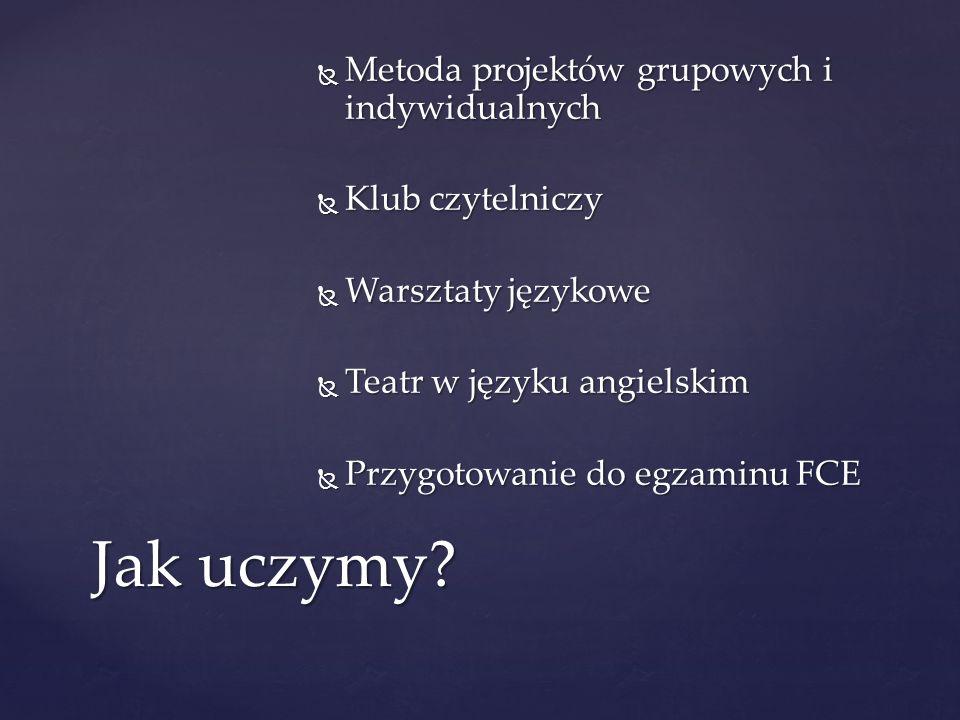 Metoda projektów grupowych i indywidualnych Metoda projektów grupowych i indywidualnych Klub czytelniczy Klub czytelniczy Warsztaty językowe Warsztaty