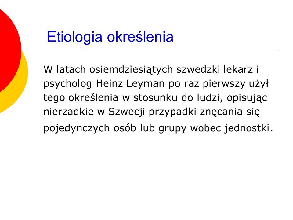 Mobbing w Polsce Słowo mobbing nie ma dokładnego polskiego odpowiednika.