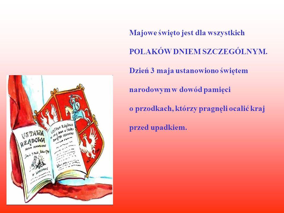 Konstytucja 3 Maja wprowadziła trójpodział władzy na: Ustawodawczą (miała należeć Sejmu i Senatu, czyli Parlamentu) Wykonawczą (miała należeć do króla i Straży Praw, czyli rządu) Sądowniczą (miała należeć do odpowiednich organów sądowniczych i sejmowych)