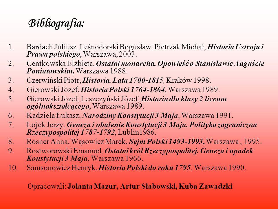 Bibliografia: 1.Bardach Juliusz, Leśnodorski Bogusław, Pietrzak Michał, Historia Ustroju i Prawa polskiego, Warszawa, 2003. 2.Centkowska Elżbieta, Ost