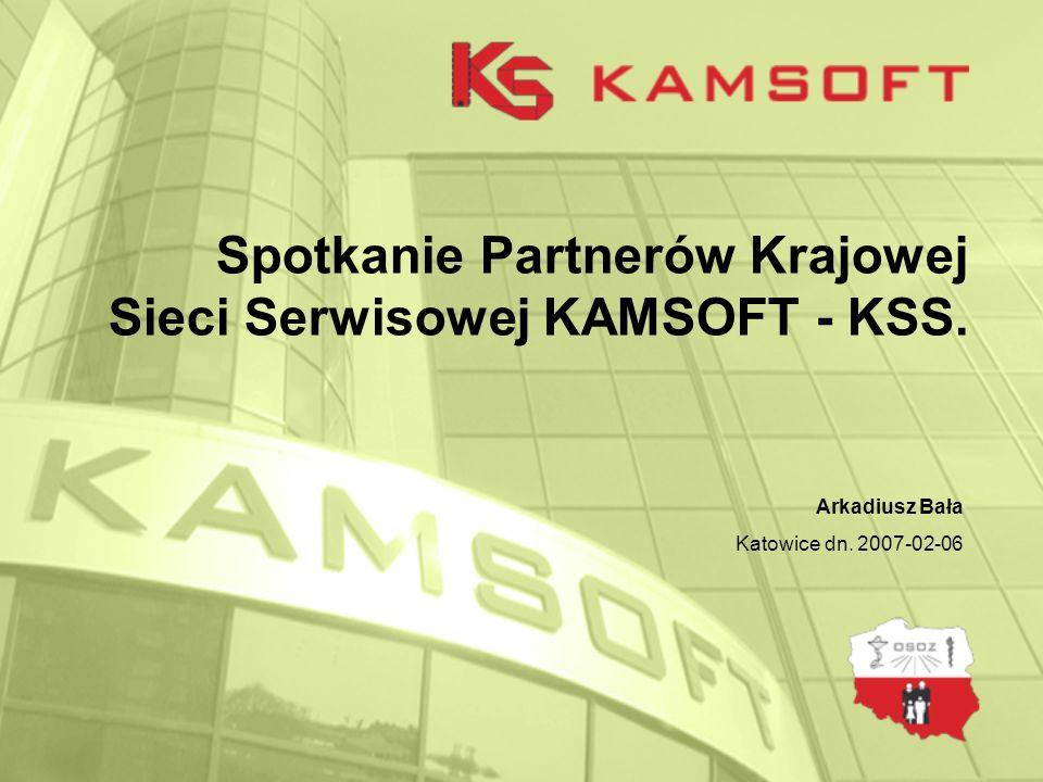 Spotkanie Partnerów Krajowej Sieci Serwisowej KAMSOFT - KSS. Arkadiusz Bała Katowice dn. 2007-02-06