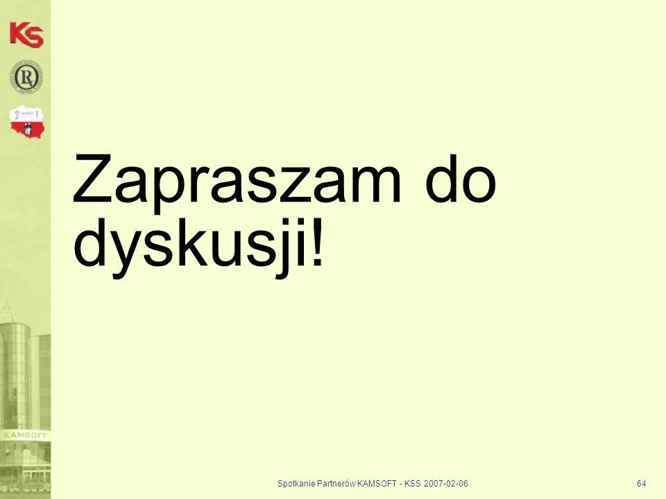 Spotkanie Partnerów KAMSOFT - KSS 2007-02-0664 Zapraszam do dyskusji!