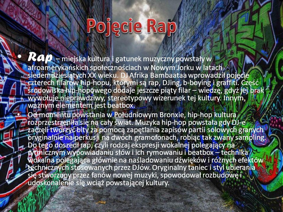 Rap – miejska kultura i gatunek muzyczny powstały w afroamerykańskich społecznościach w Nowym Jorku w latach siedemdziesiątych XX wieku. DJ Afrika Bam