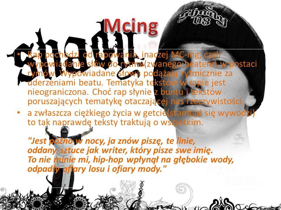 Rap pochodzi od rapowania, inaczej MC-ing, czyli wypowiadanie słów do rytmu(zwanego beatem) w postaci rymów. Wypowiadane słowa podążają rytmicznie za