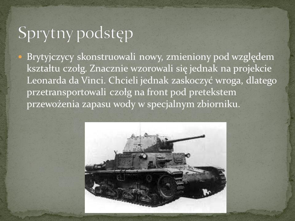Pierwsze czołgi przypominały wielkie opancerzone skrzynie opasane z dwóch stron metalowymi gąsienicami, dzięki którym mogły się poruszać.