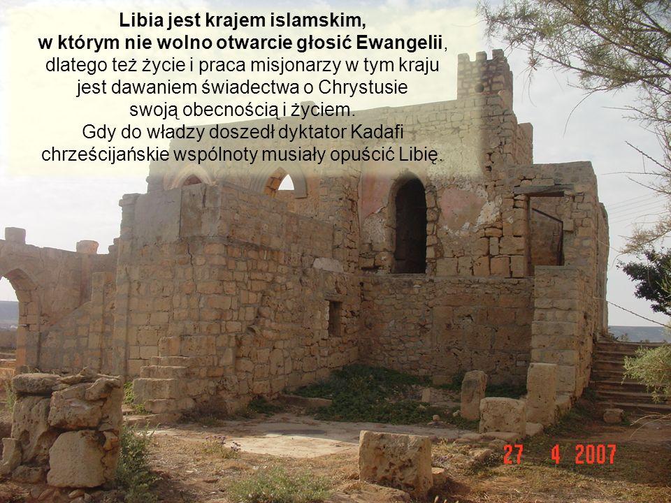 Libia jest krajem islamskim, w którym nie wolno otwarcie głosić Ewangelii, dlatego też życie i praca misjonarzy w tym kraju jest dawaniem świadectwa o Chrystusie swoją obecnością i życiem.