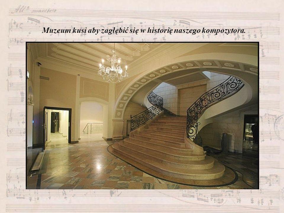 Muzeum kusi aby zagłębić się w historię naszego kompozytora.
