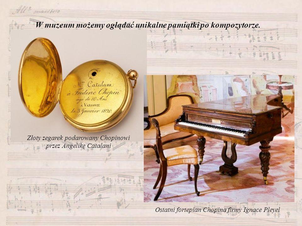W muzeum możemy oglądać unikalne pamiątki po kompozytorze. Złoty zegarek podarowany Chopinowi przez Angelikę Catalani Ostatni fortepian Chopina firmy