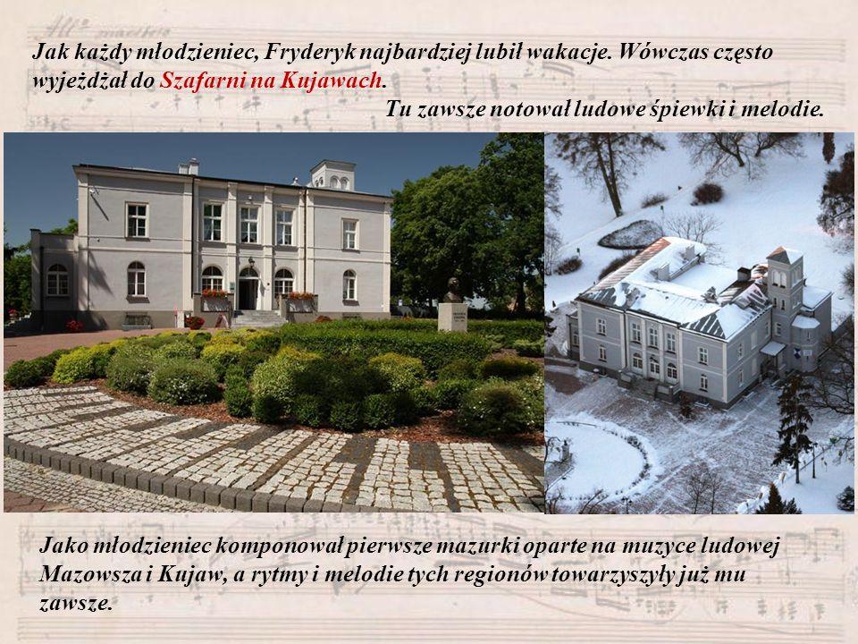 To właśnie dlatego, tu w Szafarni powstał Ośrodek Chopinowski.