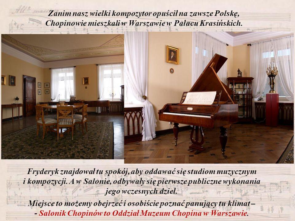 Zanim nasz wielki kompozytor opuścił na zawsze Polskę, Chopinowie mieszkali w Warszawie w Pałacu Krasińskich. Fryderyk znajdował tu spokój, aby oddawa