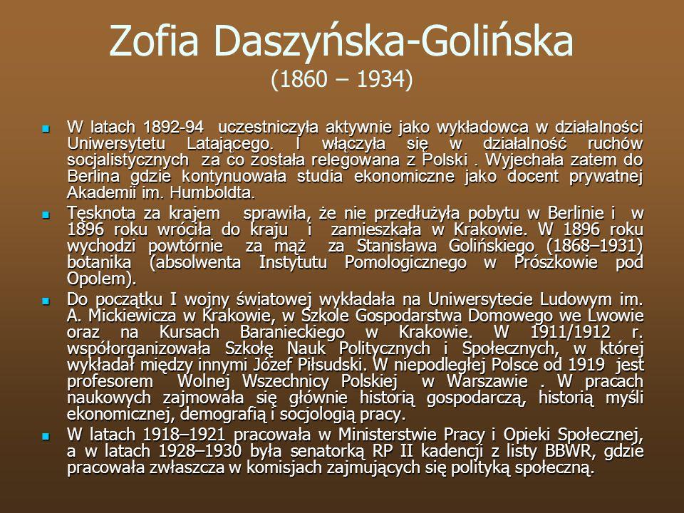 Zofia Daszyńska-Golińska (1860 – 1934) W latach 1892-94 uczestniczyła aktywnie jako wykładowca w działalności Uniwersytetu Latającego. I włączyła się