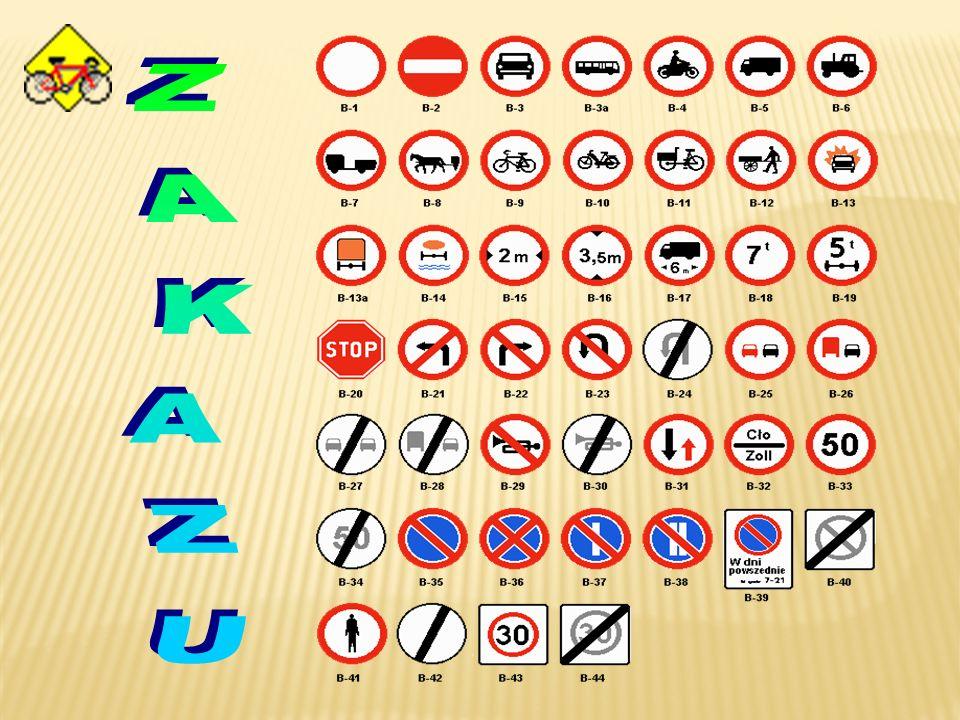 Znaki zakazu wyrażają zakaz wykonania pewnych manewrów. Są okrągłe i najczęściej koloru białego z czerwoną obwódką.Ich treść może być uzupełniona biał