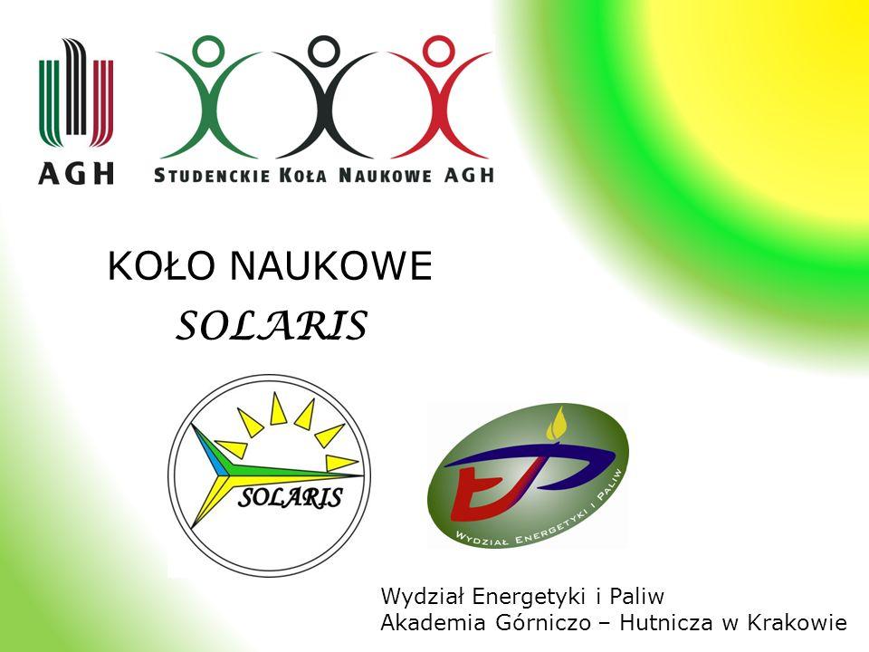 Koło Naukowe Solaris Początki działalności Koło naukowe Solaris powstało w roku 2005 i zajmuje się tematyką szeroko pojętej energetyki.