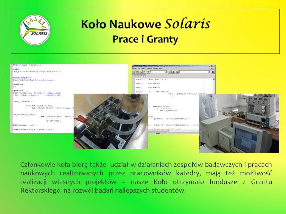 Koło Naukowe Solaris Bieżąca działalność W roku 2013 członkowie koła brali udział w warsztatach dotyczących modelowania rozwoju krajowego systemu energetycznego w ramach Europejskiego Tygodnia Zrównoważonej Energii (ETZE), którego współorganizatorem było nasze koło.
