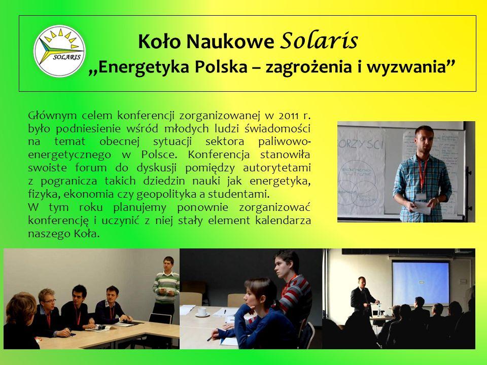 Głównym celem konferencji zorganizowanej w 2011 r. było podniesienie wśród młodych ludzi świadomości na temat obecnej sytuacji sektora paliwowo- energ