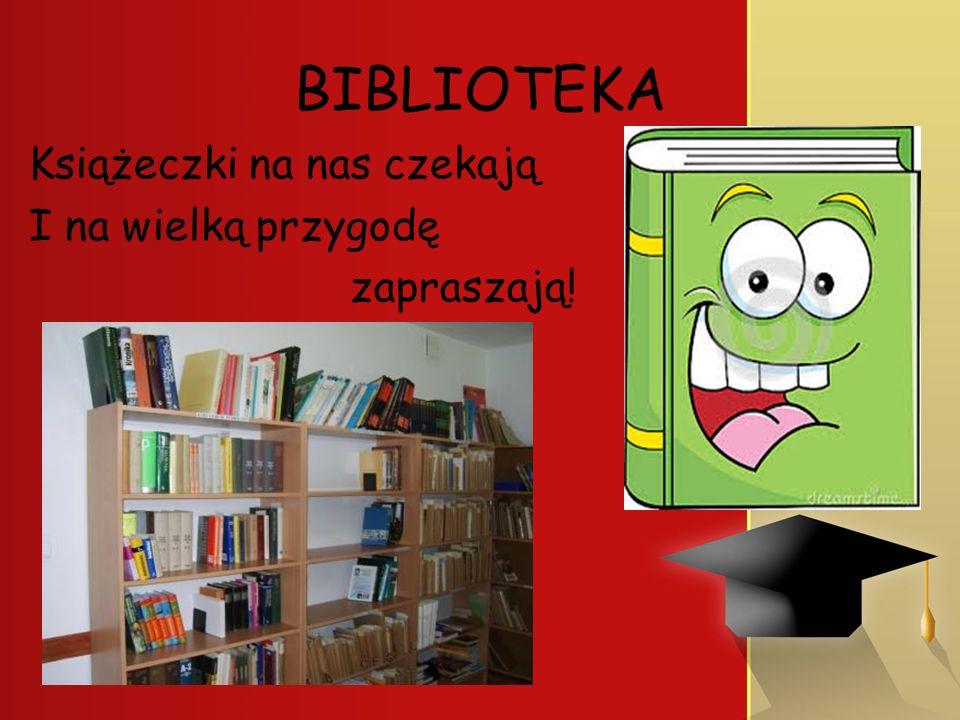 BIBLIOTEKA Książeczki na nas czekają I na wielką przygodę zapraszają!