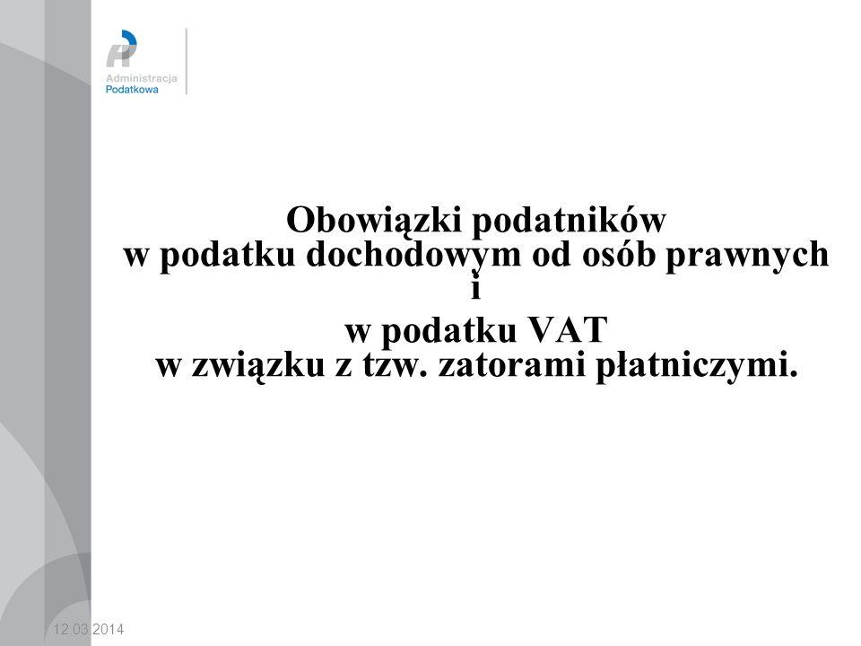 12.03.2014 Obowiązki podatników w podatku dochodowym od osób prawnych i w podatku VAT w związku z tzw.
