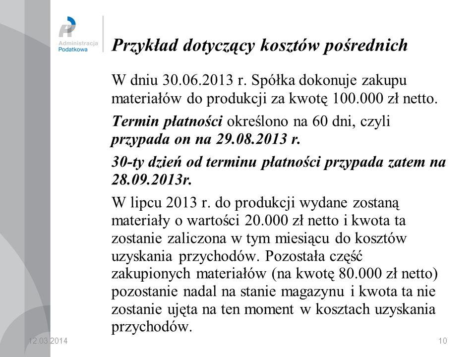 10 Przykład dotyczący kosztów pośrednich W dniu 30.06.2013 r.