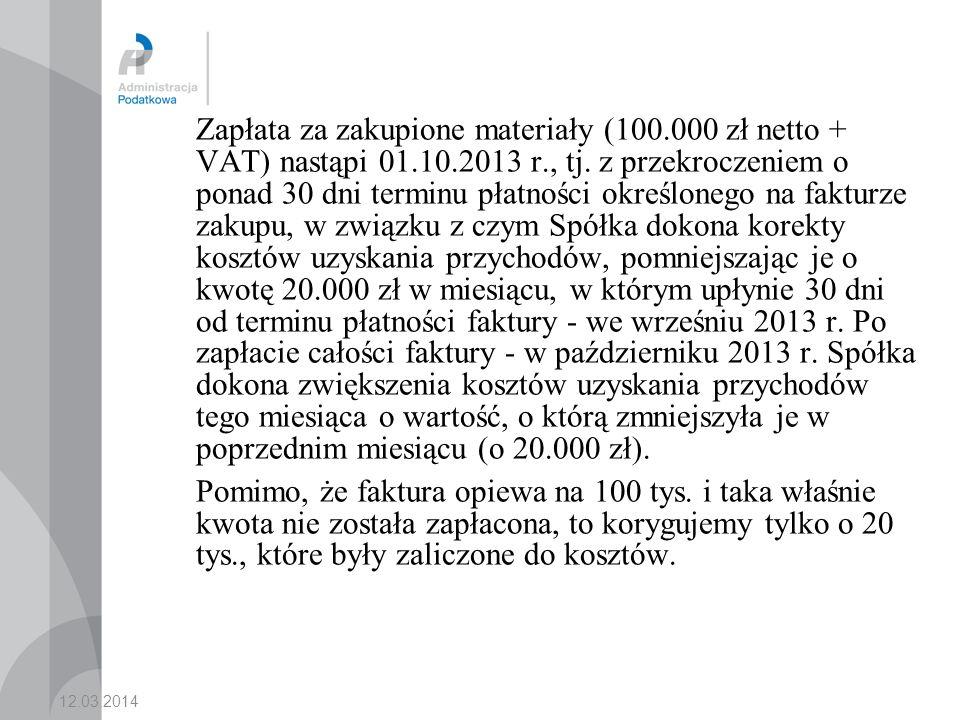 Zapłata za zakupione materiały (100.000 zł netto + VAT) nastąpi 01.10.2013 r., tj.