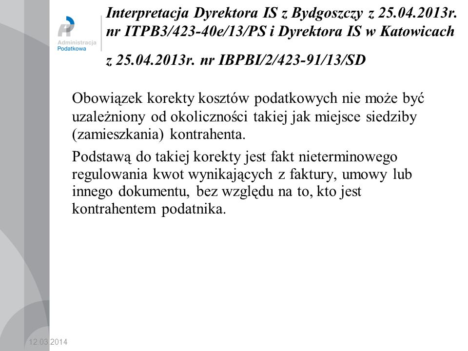 12.03.2014 Interpretacja Dyrektora IS z Bydgoszczy z 25.04.2013r.