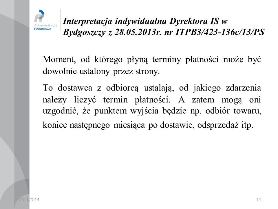 14 Interpretacja indywidualna Dyrektora IS w Bydgoszczy z 28.05.2013r.