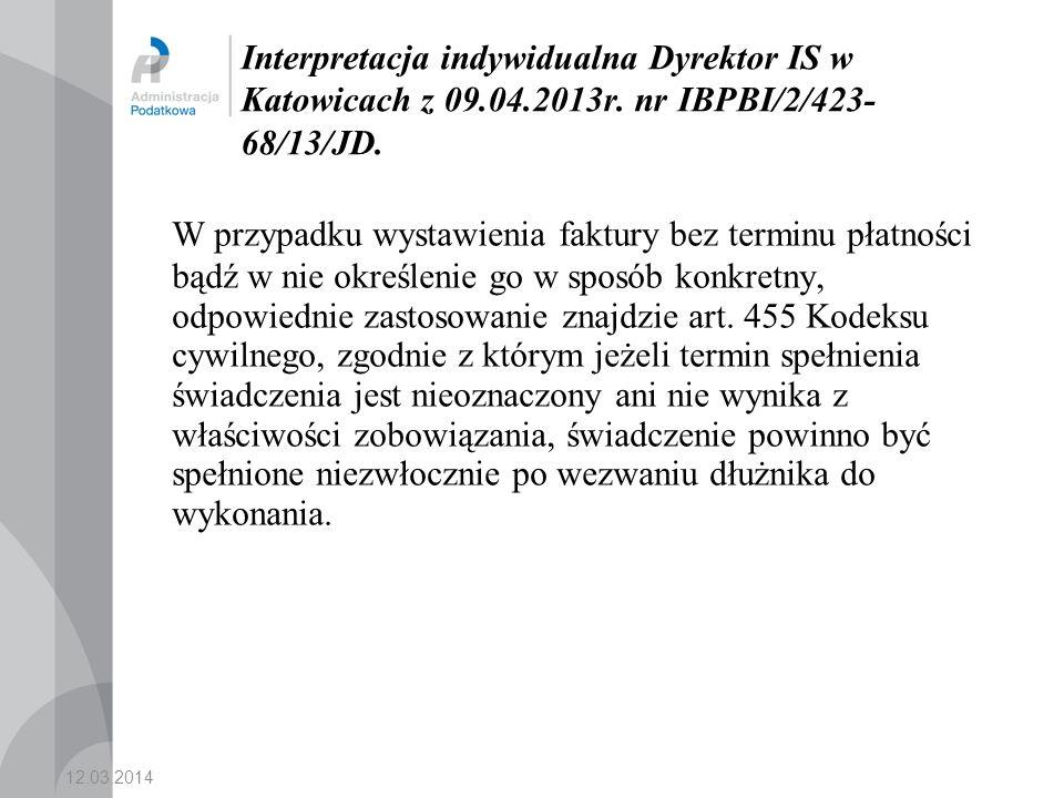 12.03.2014 Interpretacja indywidualna Dyrektor IS w Katowicach z 09.04.2013r.