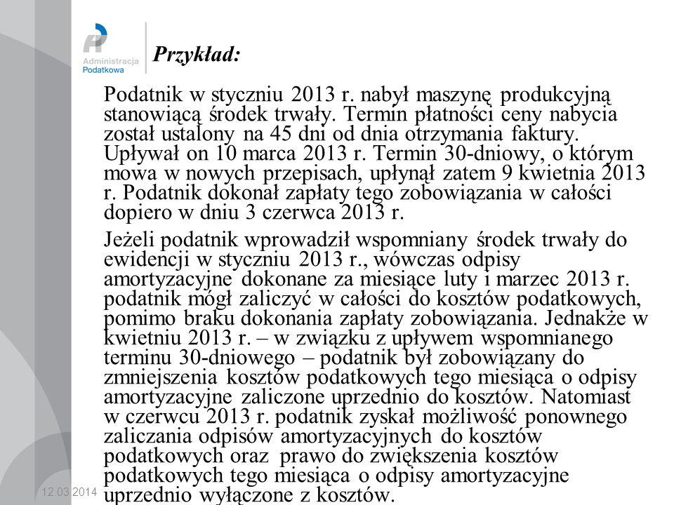 12.03.2014 Przykład: Podatnik w styczniu 2013 r.