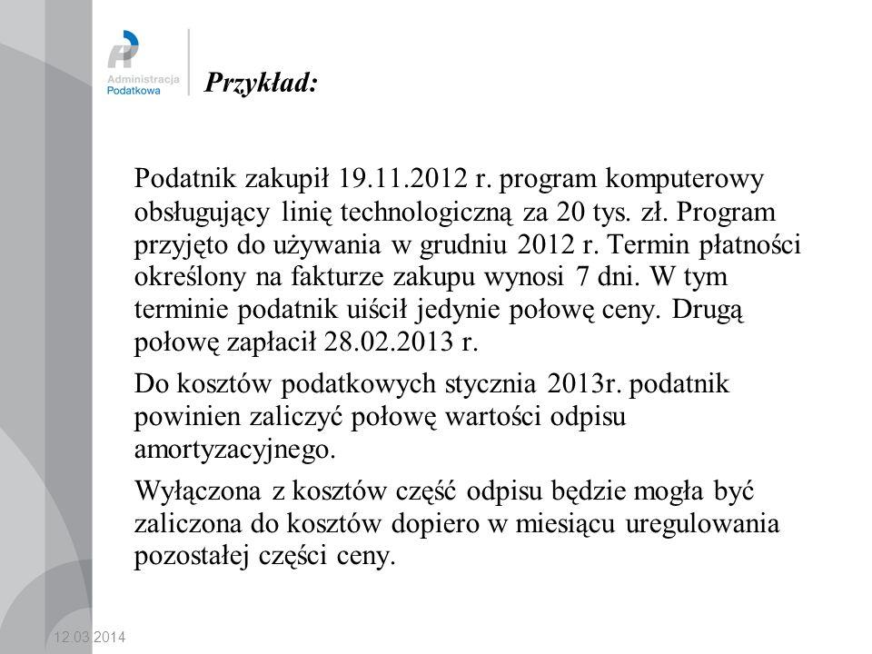 12.03.2014 Przykład: Podatnik zakupił 19.11.2012 r.