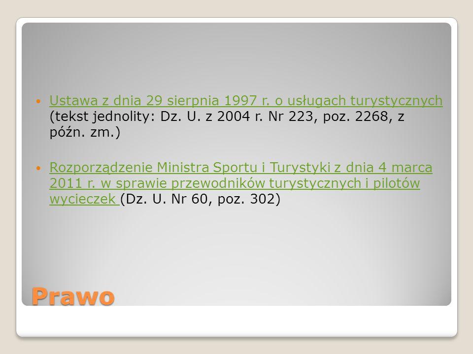 Prawo Ustawa z dnia 29 sierpnia 1997 r.o usługach turystycznych (tekst jednolity: Dz.