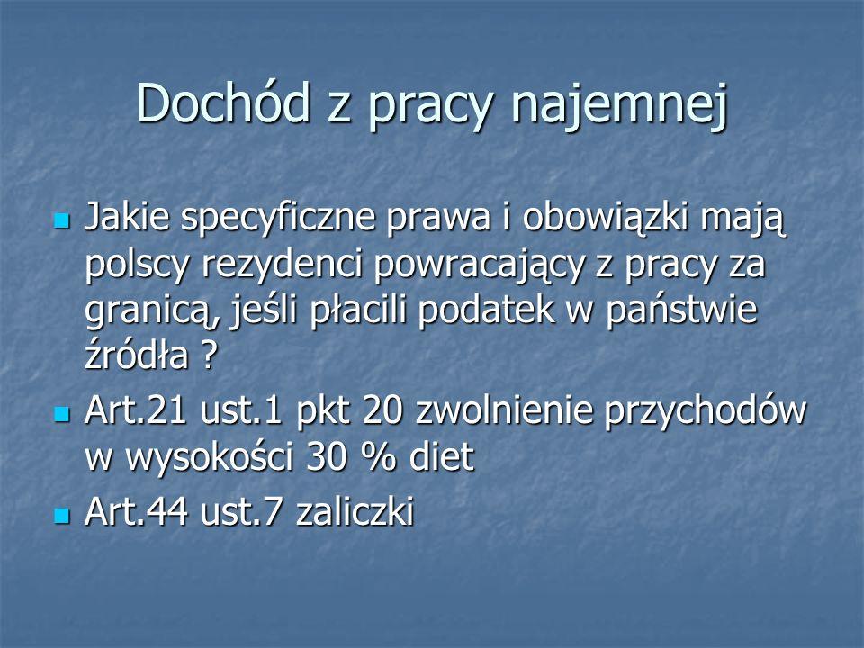 Dochód z pracy najemnej Jakie specyficzne prawa i obowiązki mają polscy rezydenci powracający z pracy za granicą, jeśli płacili podatek w państwie źró