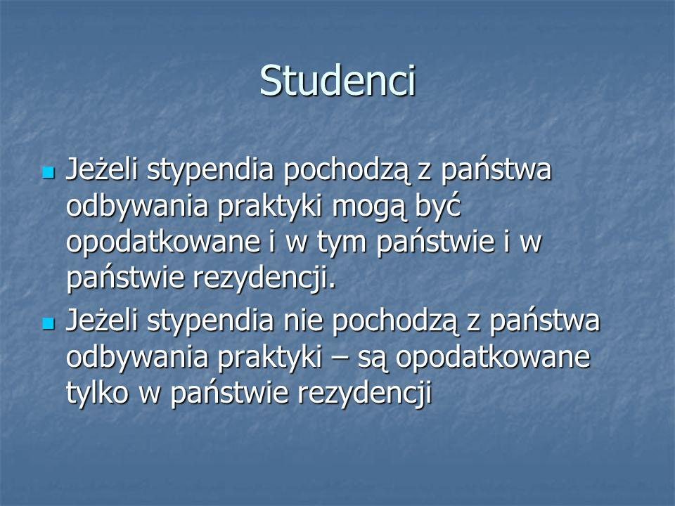Studenci Jeżeli stypendia pochodzą z państwa odbywania praktyki mogą być opodatkowane i w tym państwie i w państwie rezydencji. Jeżeli stypendia pocho