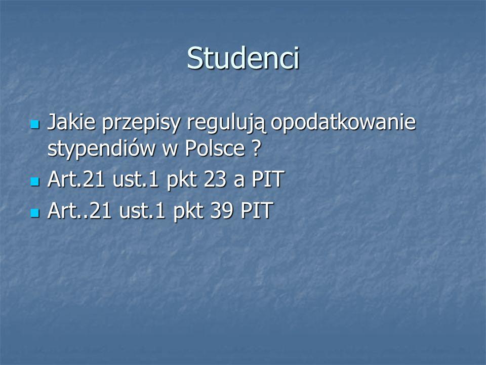 Studenci Jakie przepisy regulują opodatkowanie stypendiów w Polsce ? Jakie przepisy regulują opodatkowanie stypendiów w Polsce ? Art.21 ust.1 pkt 23 a