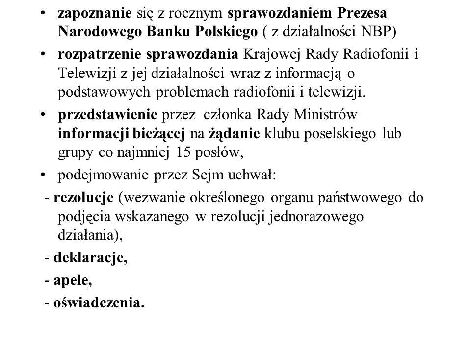 zapoznanie się z rocznym sprawozdaniem Prezesa Narodowego Banku Polskiego ( z działalności NBP) rozpatrzenie sprawozdania Krajowej Rady Radiofonii i T