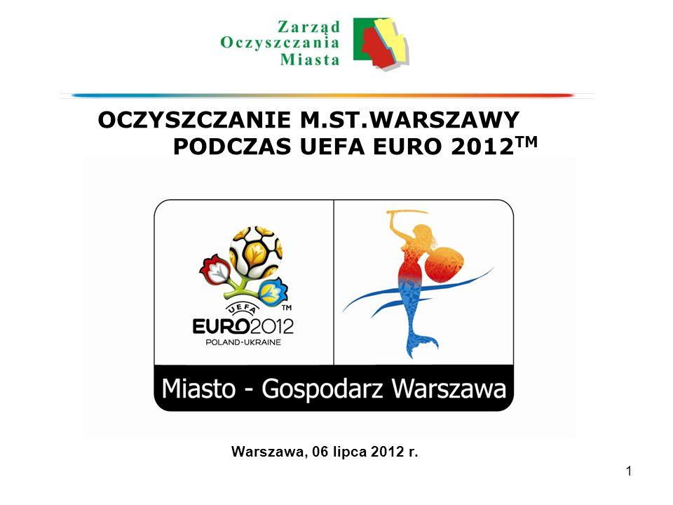 1 OCZYSZCZANIE M.ST.WARSZAWY PODCZAS UEFA EURO 2012 TM Warszawa, 06 lipca 2012 r.
