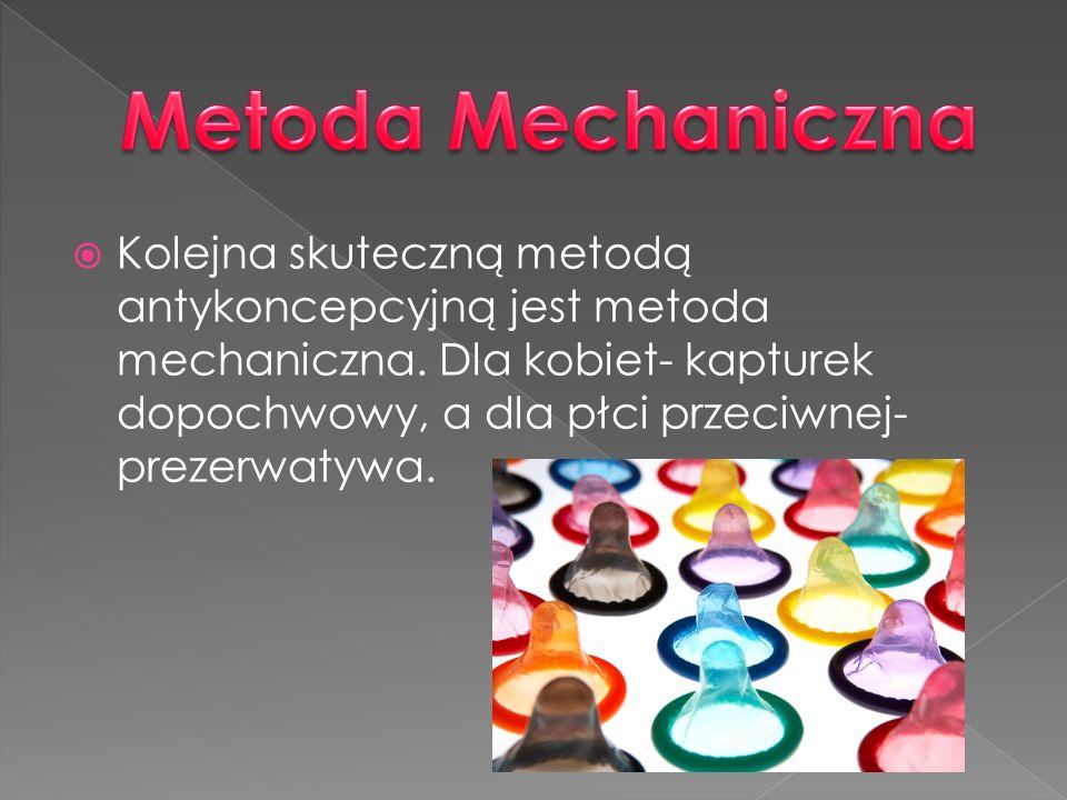 Kolejna skuteczną metodą antykoncepcyjną jest metoda mechaniczna. Dla kobiet- kapturek dopochwowy, a dla płci przeciwnej- prezerwatywa.