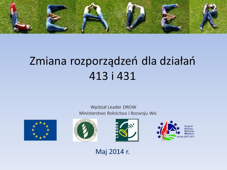 Zmiana rozporządzeń dla działań 413 i 431 Maj 2014 r.