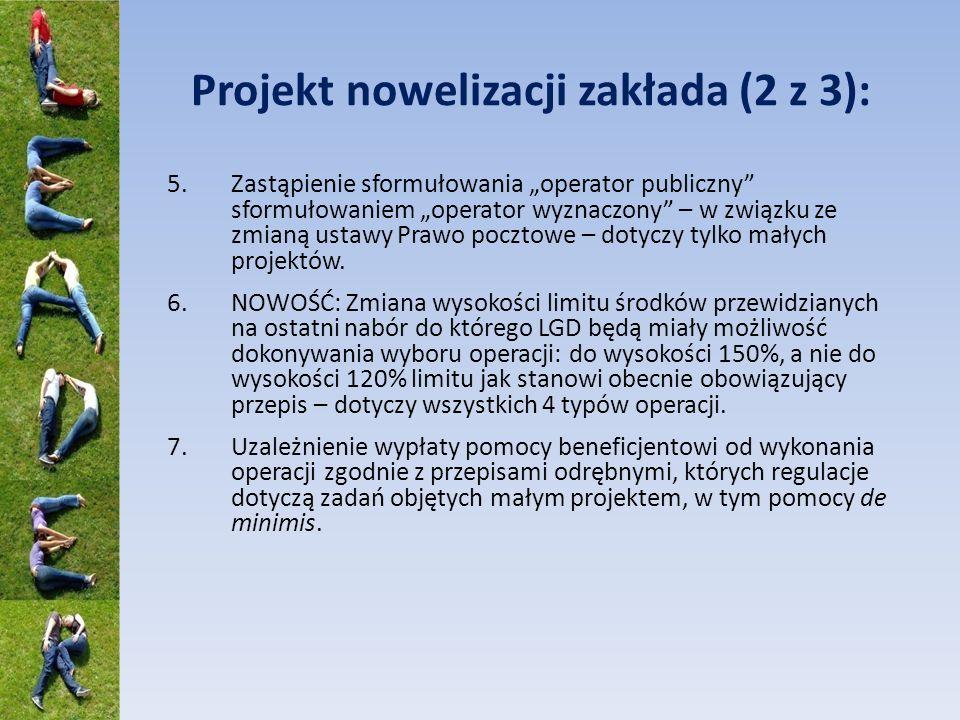 Projekt nowelizacji zakłada (2 z 3): 5.Zastąpienie sformułowania operator publiczny sformułowaniem operator wyznaczony – w związku ze zmianą ustawy Prawo pocztowe – dotyczy tylko małych projektów.