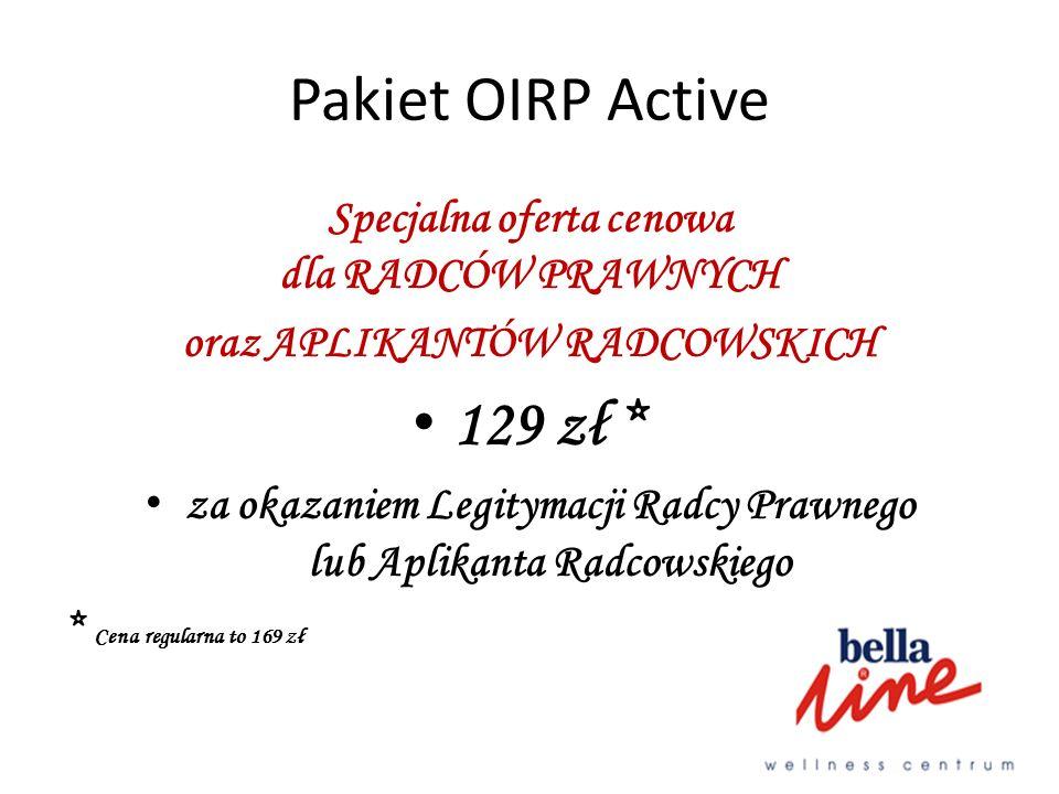 Pakiet OIRP Active Specjalna oferta cenowa dla RADCÓW PRAWNYCH oraz APLIKANTÓW RADCOWSKICH 129 zł * za okazaniem Legitymacji Radcy Prawnego lub Aplika