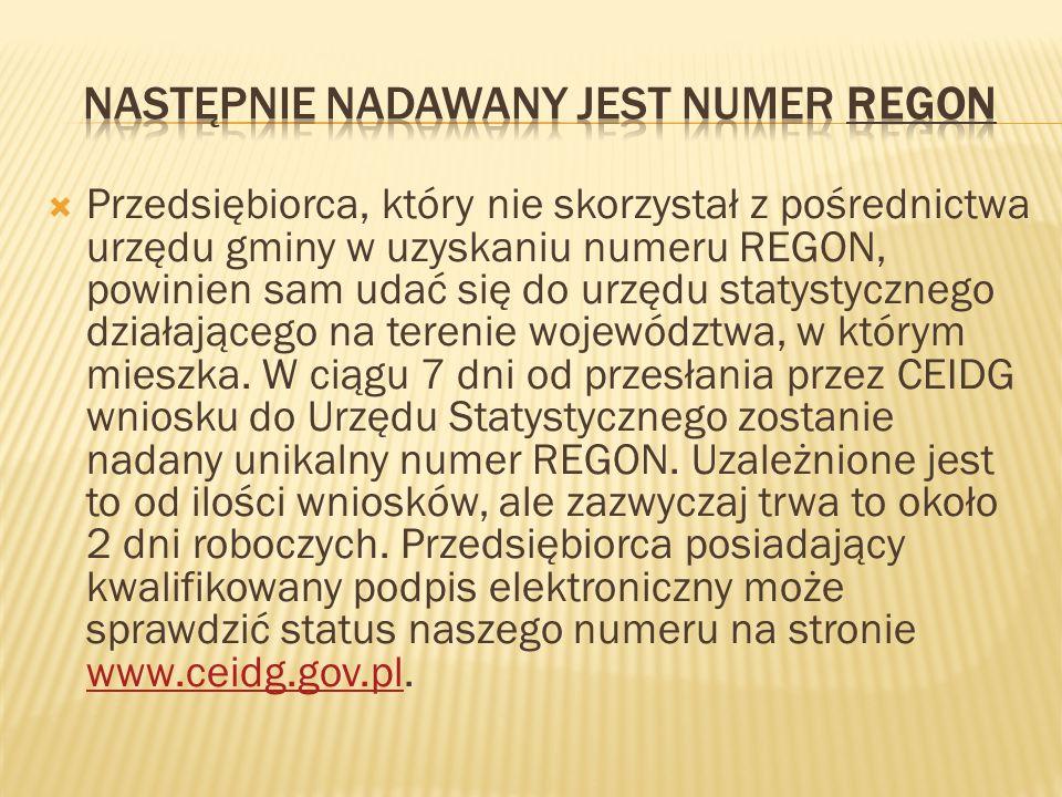 Przedsiębiorca, który nie skorzystał z pośrednictwa urzędu gminy w uzyskaniu numeru REGON, powinien sam udać się do urzędu statystycznego działającego