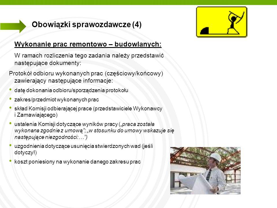Obowiązki sprawozdawcze (4) Wykonanie prac remontowo – budowlanych: W ramach rozliczenia tego zadania należy przedstawić następujące dokumenty: Protok