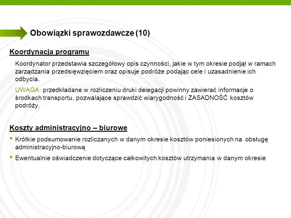 Obowiązki sprawozdawcze (10) Koordynacja programu Koordynator przedstawia szczegółowy opis czynności, jakie w tym okresie podjął w ramach zarządzania