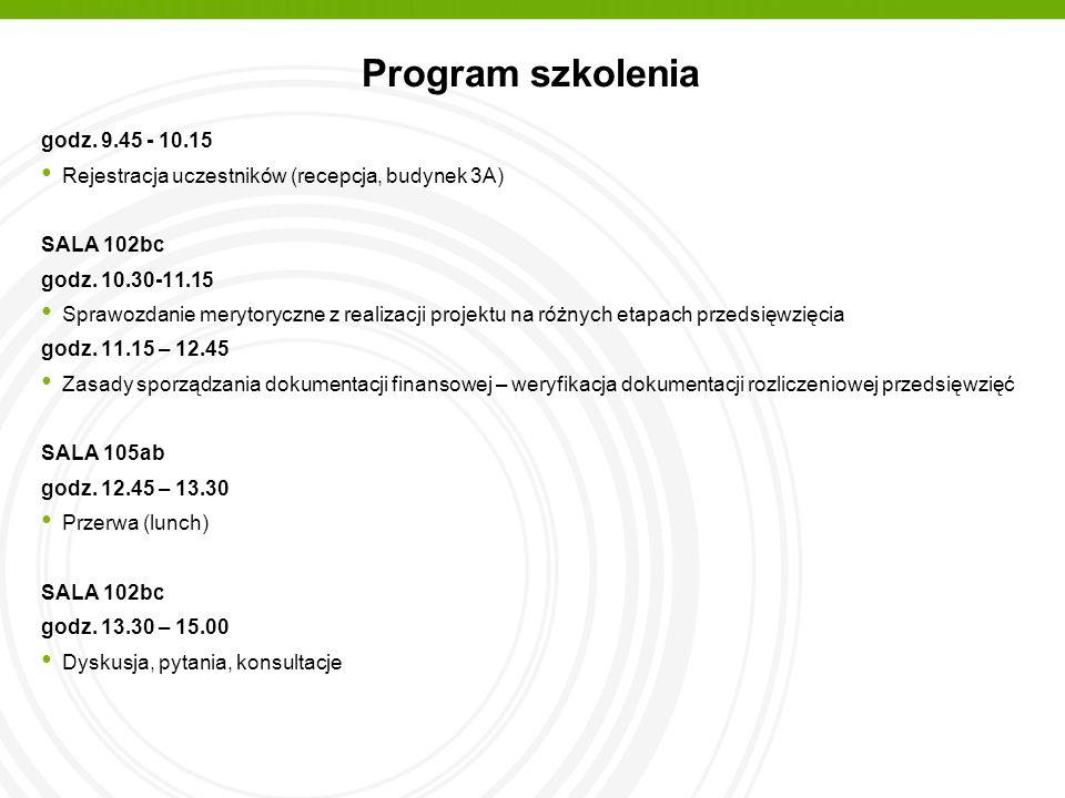 Program szkolenia godz. 9.45 - 10.15 Rejestracja uczestników (recepcja, budynek 3A) SALA 102bc godz. 10.30-11.15 Sprawozdanie merytoryczne z realizacj
