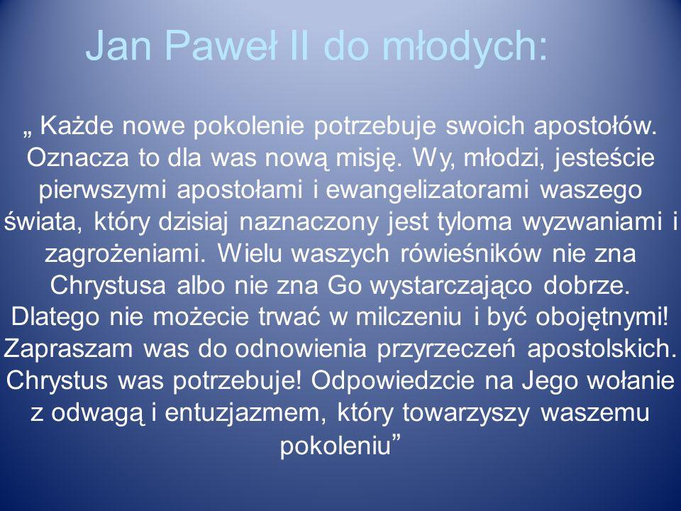 Jan Paweł II do młodych: Każde nowe pokolenie potrzebuje swoich apostołów.