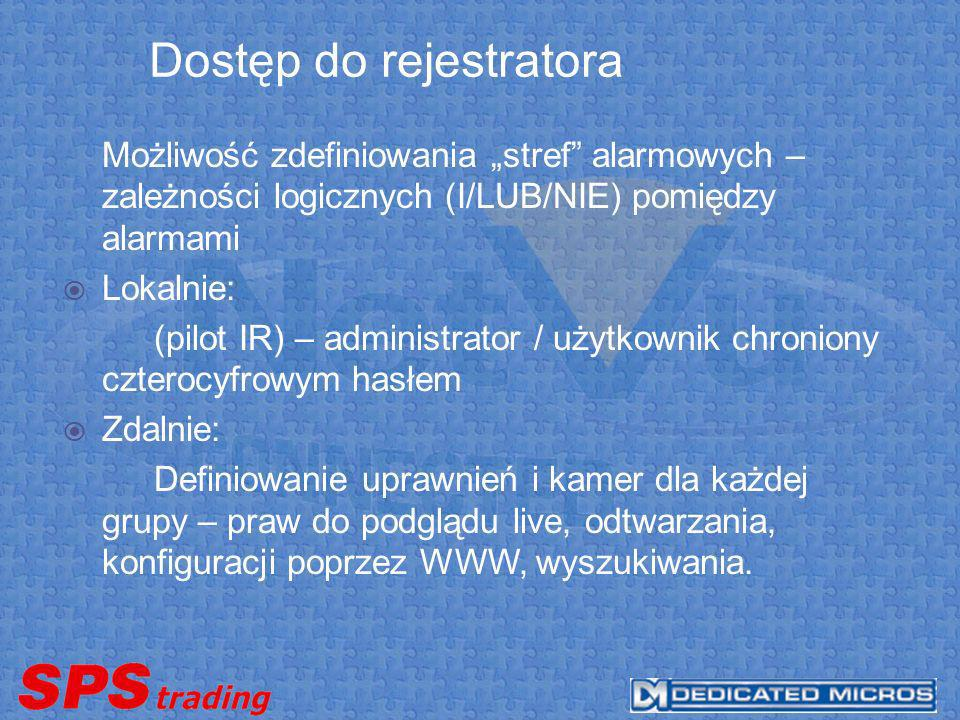 Dostęp do rejestratora Możliwość zdefiniowania stref alarmowych – zależności logicznych (I/LUB/NIE) pomiędzy alarmami Lokalnie: (pilot IR) – administr
