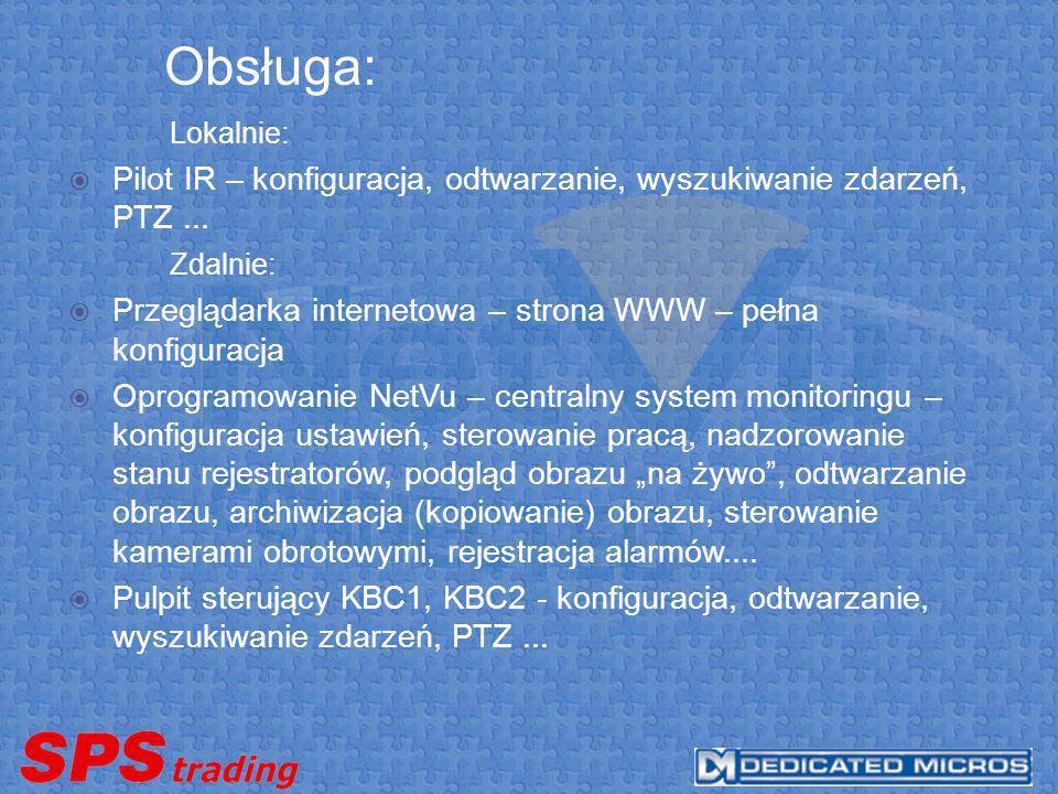 Obsługa: Lokalnie: Pilot IR – konfiguracja, odtwarzanie, wyszukiwanie zdarzeń, PTZ... Zdalnie: Przeglądarka internetowa – strona WWW – pełna konfigura