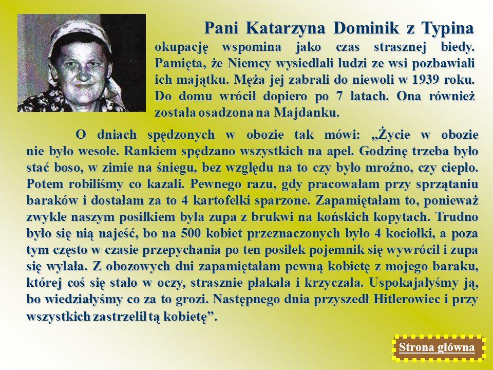 Pani Katarzyna Dominik z Typina okupację wspomina jako czas strasznej biedy.